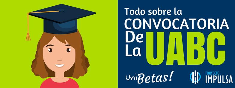 convocatoria UABC 2018 ADMISIONES UABC 2017 GUIA COSTOS