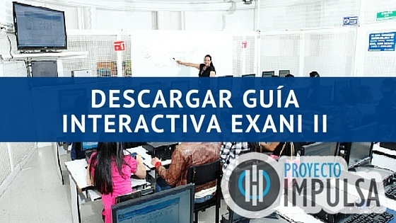 DESCARGAR GUIA INTERACTIVA EXANI II RESULELTA Y CONTESTADA