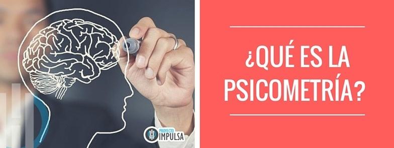 que es la psicometria historia, objetivos y para que sirven esos examenes y test