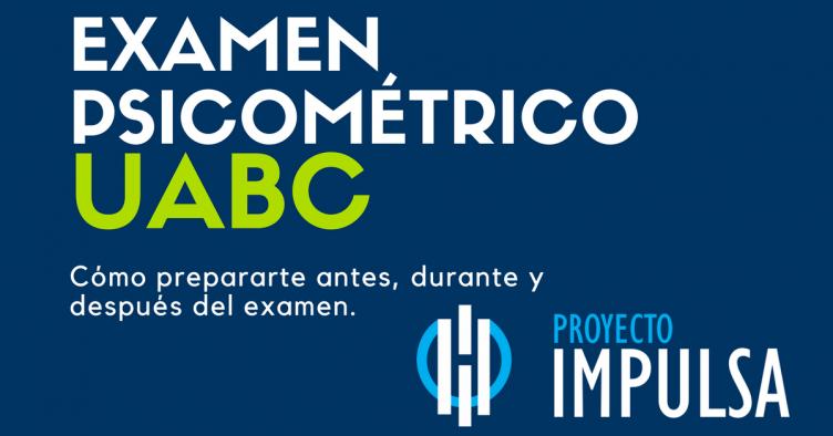 psicometrico uabc resultados y todo sobre el examen de la uabc tambien que viene en el examen psicometrico