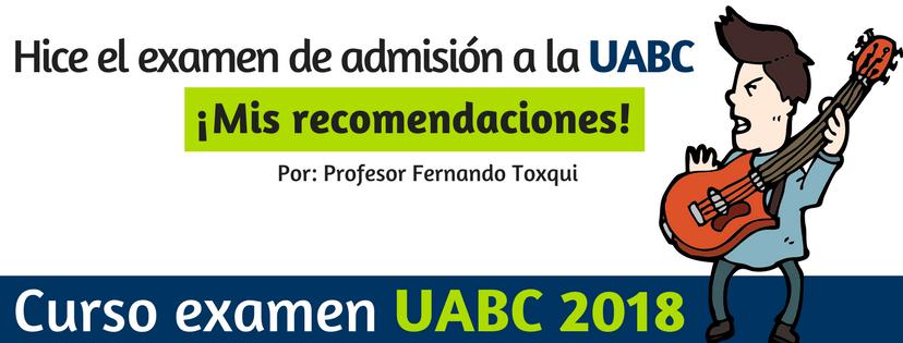 recomendaciones y consejos examen uabc