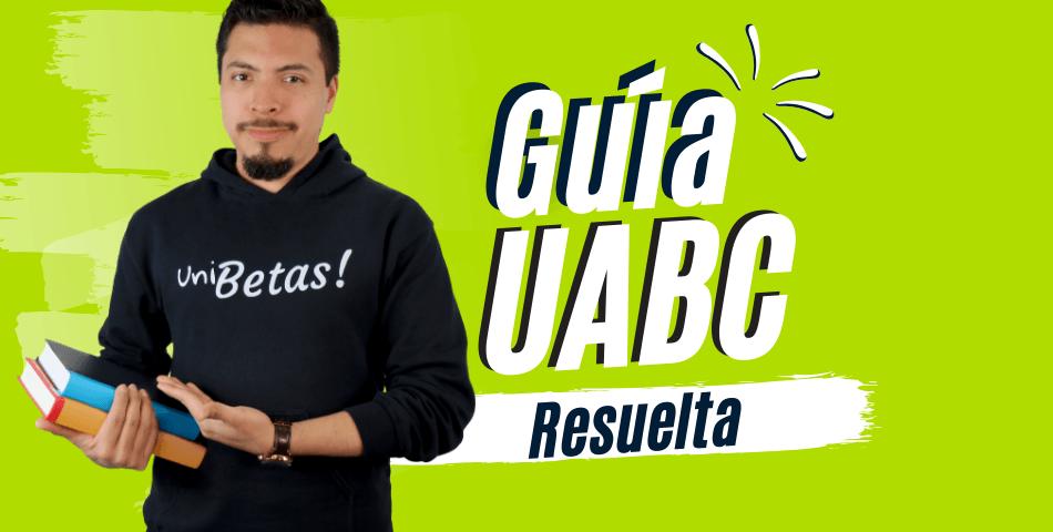 Guia UABC Resuelta admisiones UABC