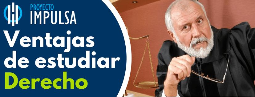 ventajas de estudiar derecho y razones