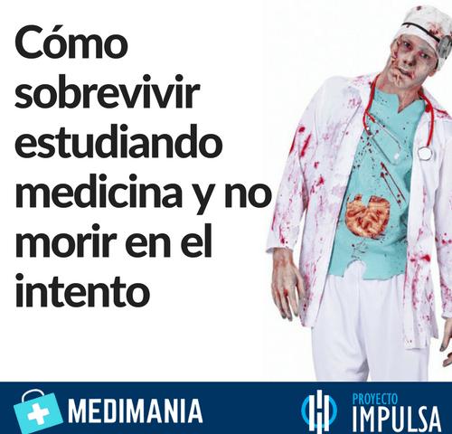 consejos para estudiar medicina y no morir en el intento