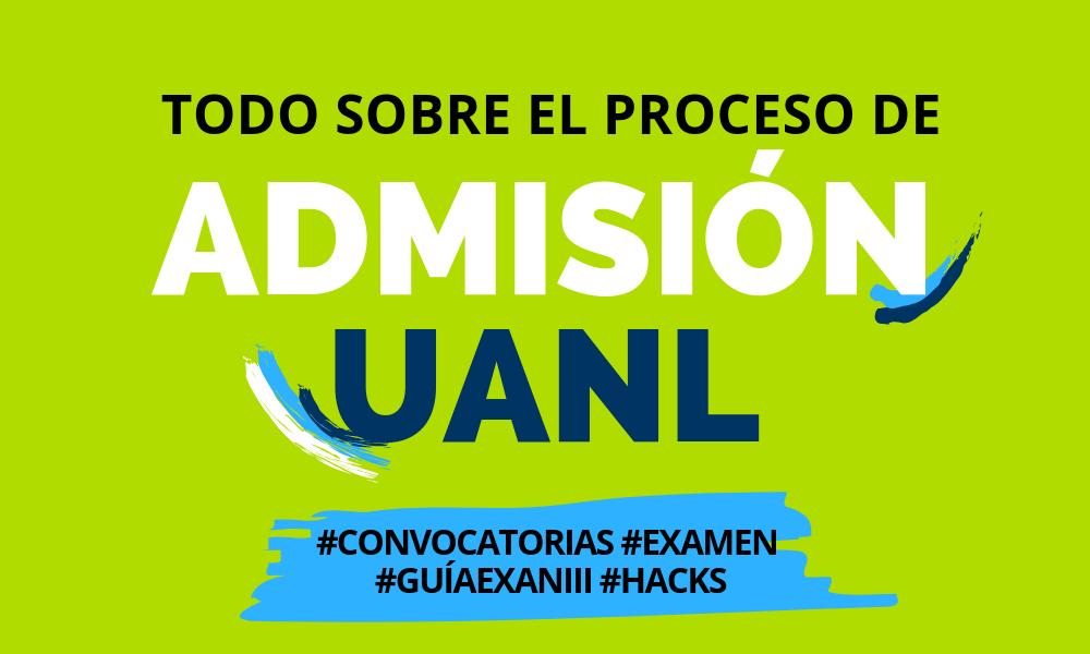 uanl admision uanl examen de admision exani II UANL todo sobre el examen