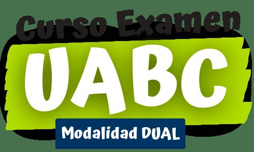 CURSO EXAMEN UABC MODALIDAD DUAL