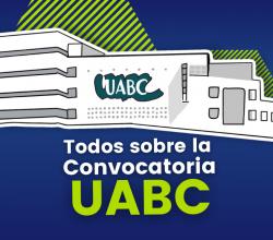todo sobre la convcoatoria de uabc admisines uabc